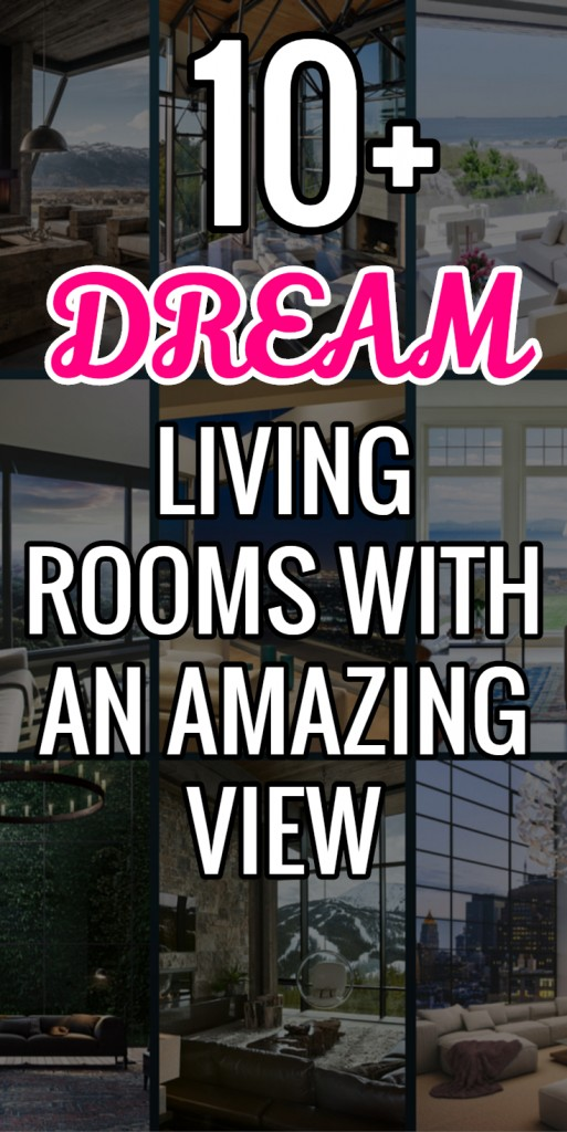 10 Plus Dream Living Rooms with An Amazing View